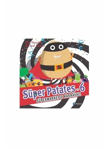 Morhipo kitap Süper Patates 6 Süper Markette Karnaval! Pearson Yayınları Renkli